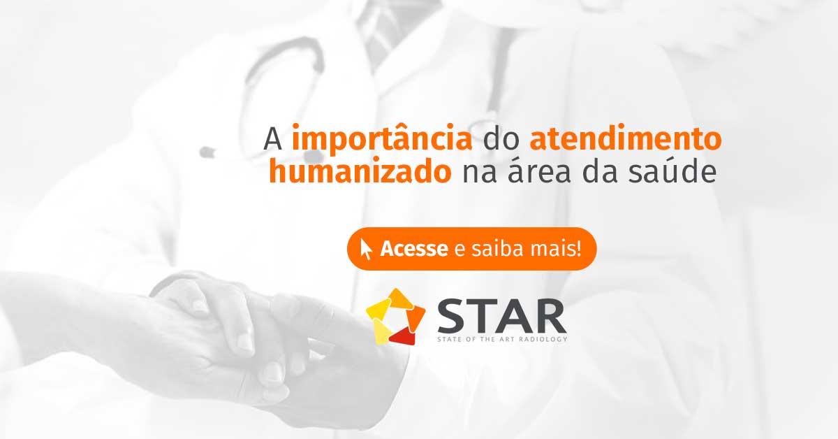 A importância do atendimento humanizado na área da saúde   STAR Telerradiologia 3