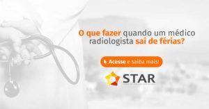 O que fazer quando um médico radiologista sai de férias?   STAR Telerradiologia 2