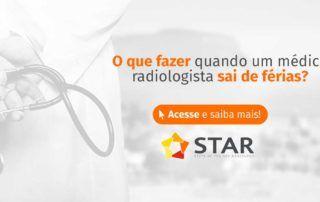 O que fazer quando um médico radiologista sai de férias? | STAR Telerradiologia 2