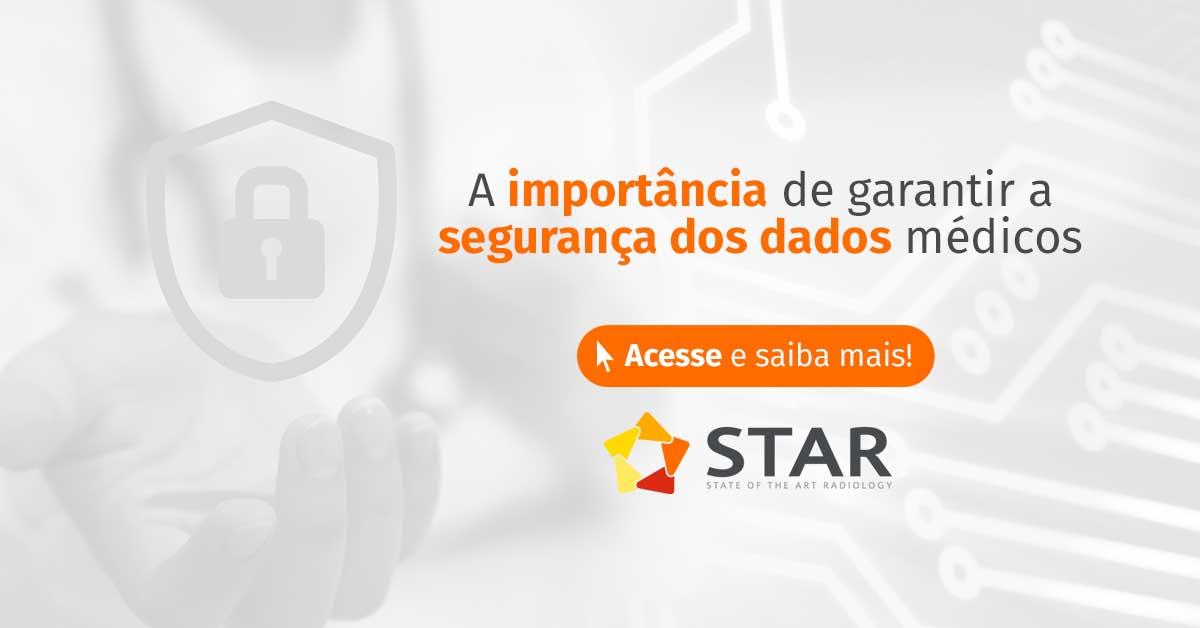 A importância de garantir a segurança dos dados médicos | STAR Telerradiologia 2