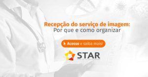 Recepção do serviço de imagem: por que e como organizar | STAR Telerradiologia 1
