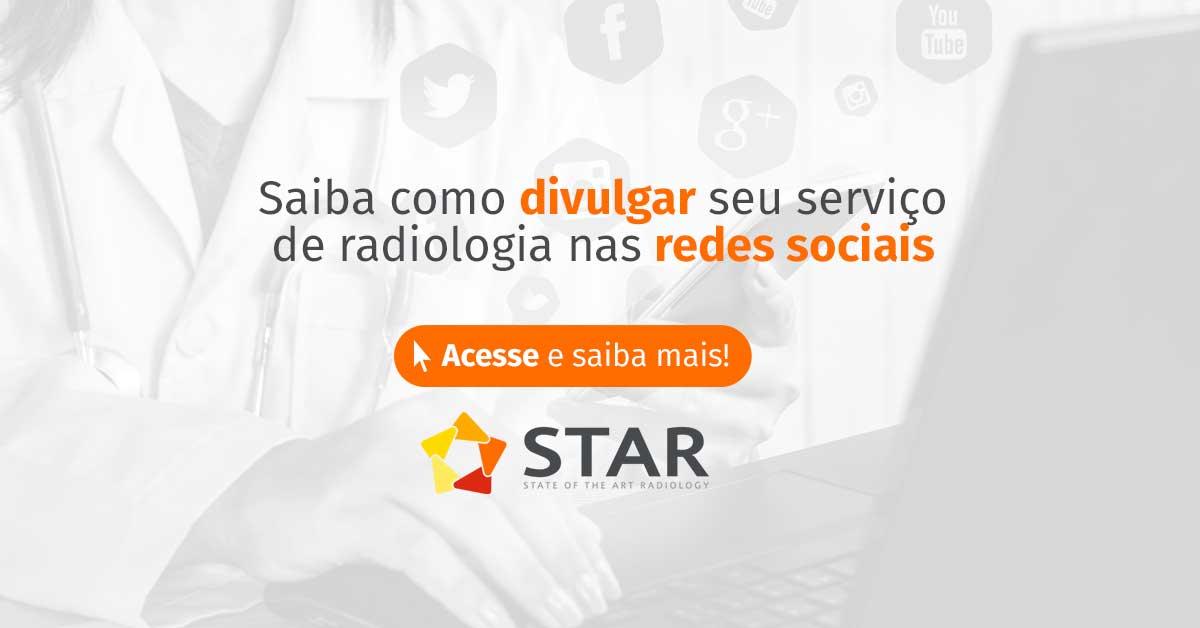 Saiba como divulgar seu serviço de radiologia nas redes sociais | STAR Telerradiologia 1