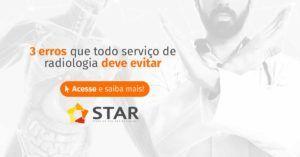 3 erros que todo serviço de radiologia deve evitar | STAR Telerradiologia 2
