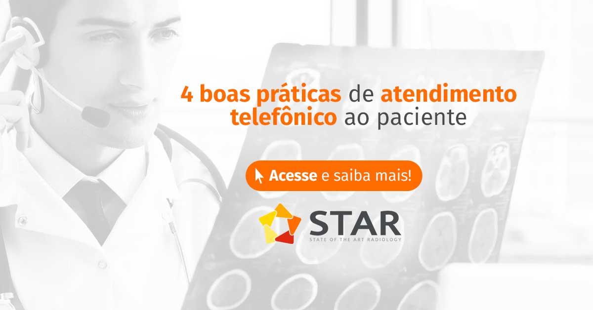 4 boas práticas de atendimento telefônico ao paciente   STAR Telerradiologia 2