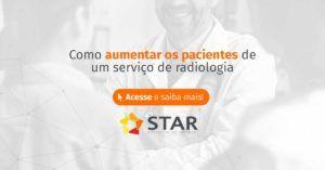 Como aumentar os pacientes de um serviço de radiologia? | STAR Telerradiologia 1