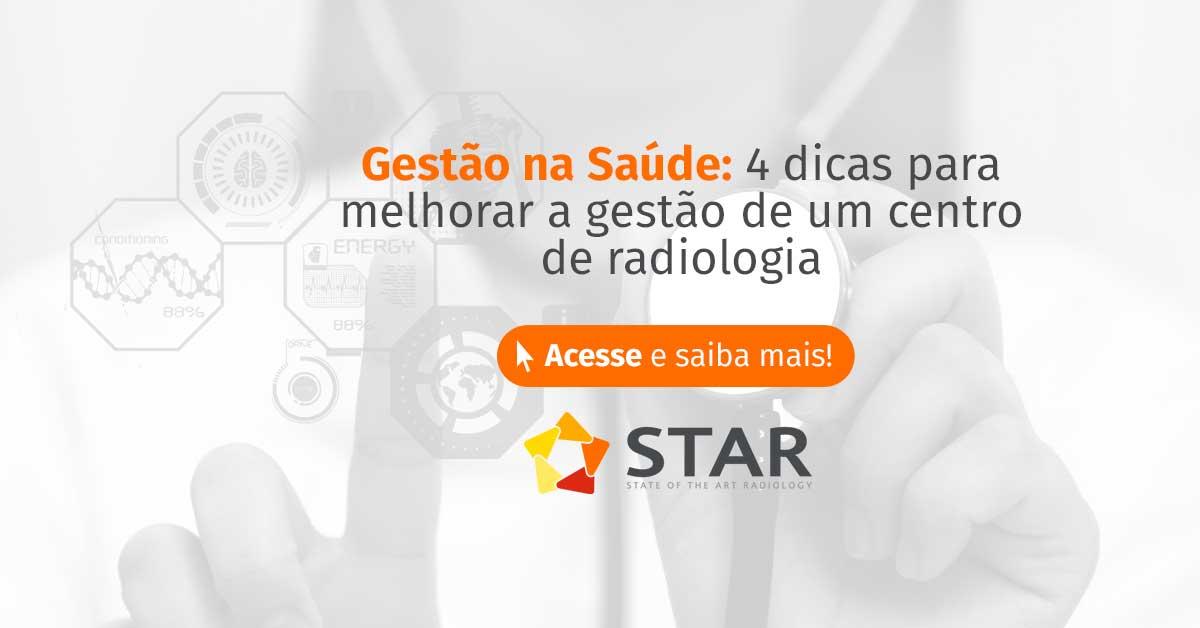 Gestão na saúde: 4 dicas para melhorar a gestão de um centro de radiologia | STAR Telerradiologia 1