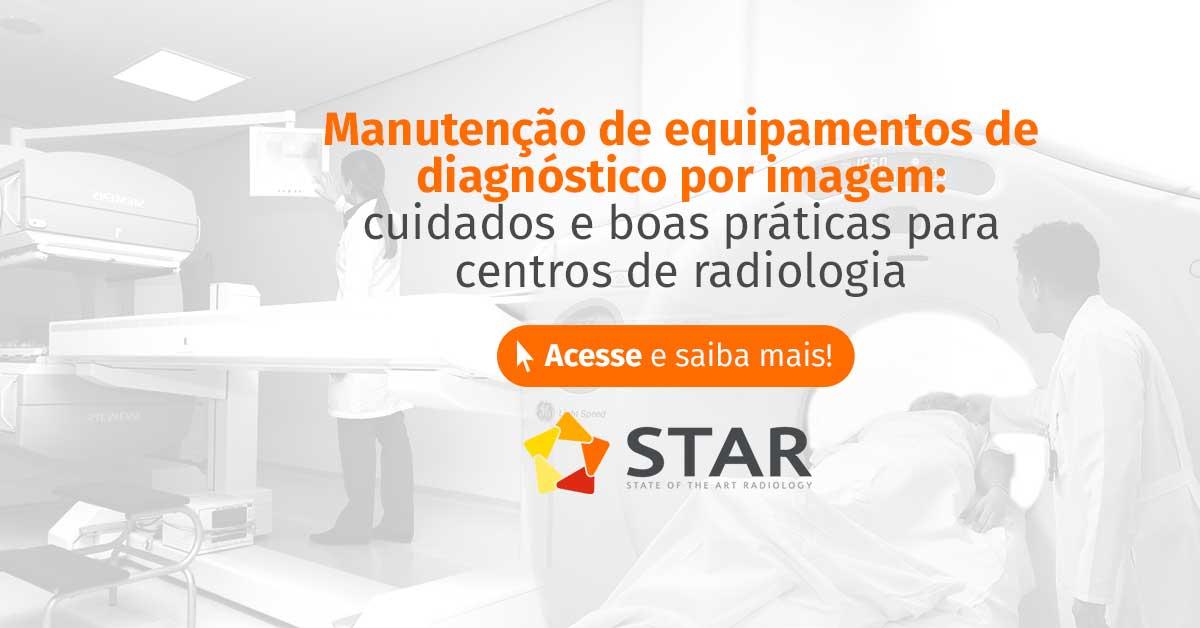 Manutenção de equipamentos de diagnóstico de imagem: cuidados e boas práticas para centros de radiologia | STAR Telerradiologia 1