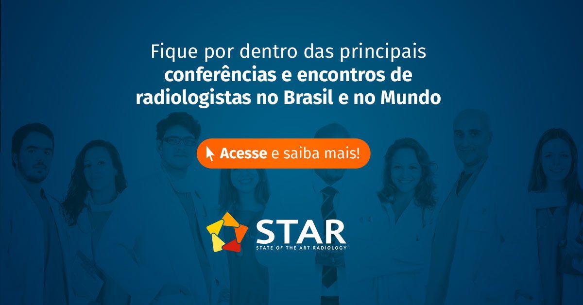Encontros de radiologistas no Brasil e no Mundo em 2018 | STAR Telerradiologia
