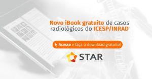 Novo E-Book gratuito de casos radiológicos do ICESP/INRAD | STAR Telerradiologia 4