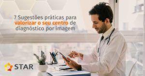 7 SUGESTÕES PRÁTICAS PARA VALORIZAR O SEU CENTRO DE DIAGNÓSTICO POR IMAGEM | STAR Telerradiologia 1