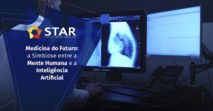 Medicina do Futuro: a Simbiose entre a Mente Humana e a Inteligência Artificial | STAR Telerradiologia
