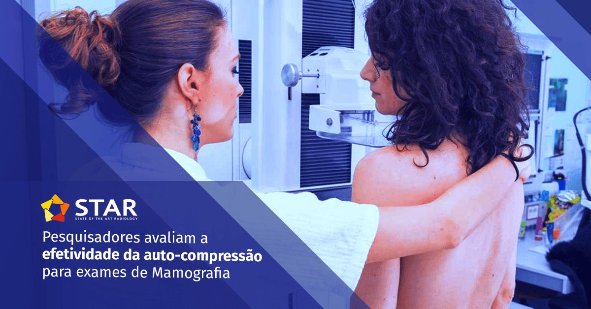 Auto-compressão para exames de Mamografia: Pesquisadores avaliam a efetividade   STAR Telerradiologia 1