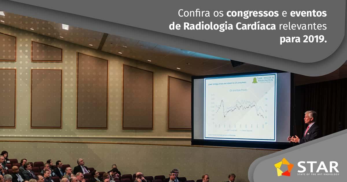 Radiologia Cardíaca - Congressos e eventos imperdíveis em 2019   STAR Telerradiologia