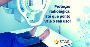 Proteção radiológica: até que ponto vale o seu uso?   STAR Telerradiologia 1