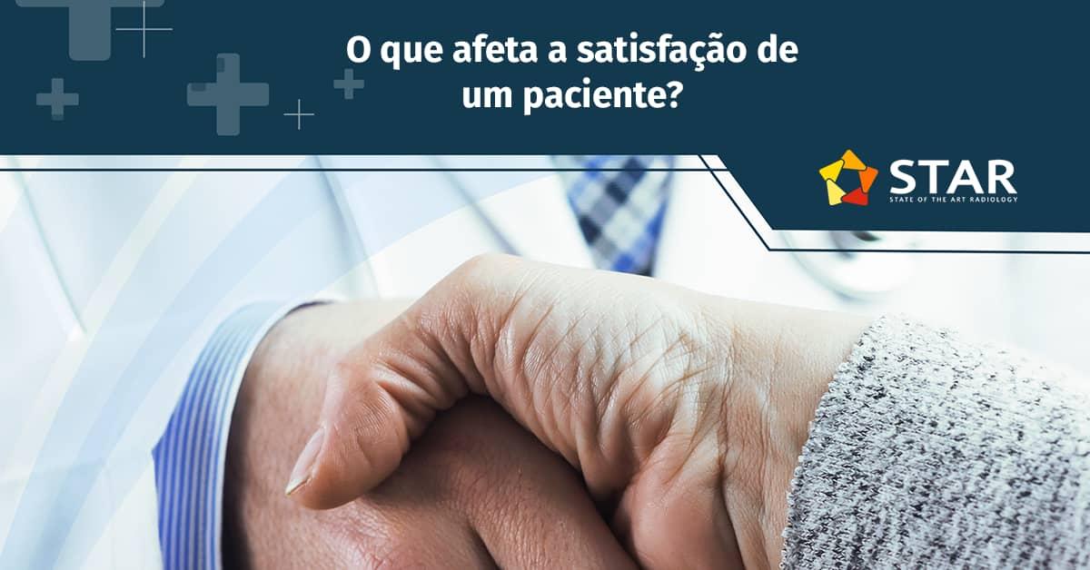 O que afeta a satisfação de um paciente?