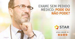 Fazer ou laudar exame sem pedido médico: pode ou não pode?   STAR Telerradiologia 1