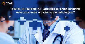 Portal de pacientes e radiologia: como melhorar este canal entre o paciente e o radiologista?   STAR Telerradiologia 2