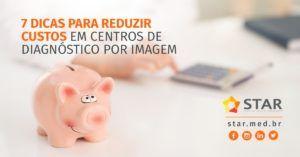 7 dicas para reduzir custos em centros de diagnósticos