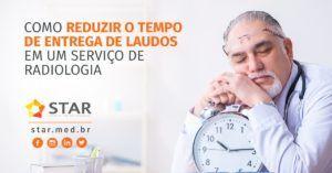 Como-Reduzir-o-Tempo-de-Entrega-de-Laudos-em-um-serviço-de-RadiologiaCapa-Link | STAR Telerradiologia