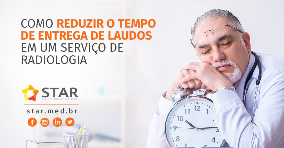 Como Reduzir o Tempo de Entrega de Laudos em um serviço de Radiologia