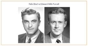 Felix Bloch e Edward Mills Purcell