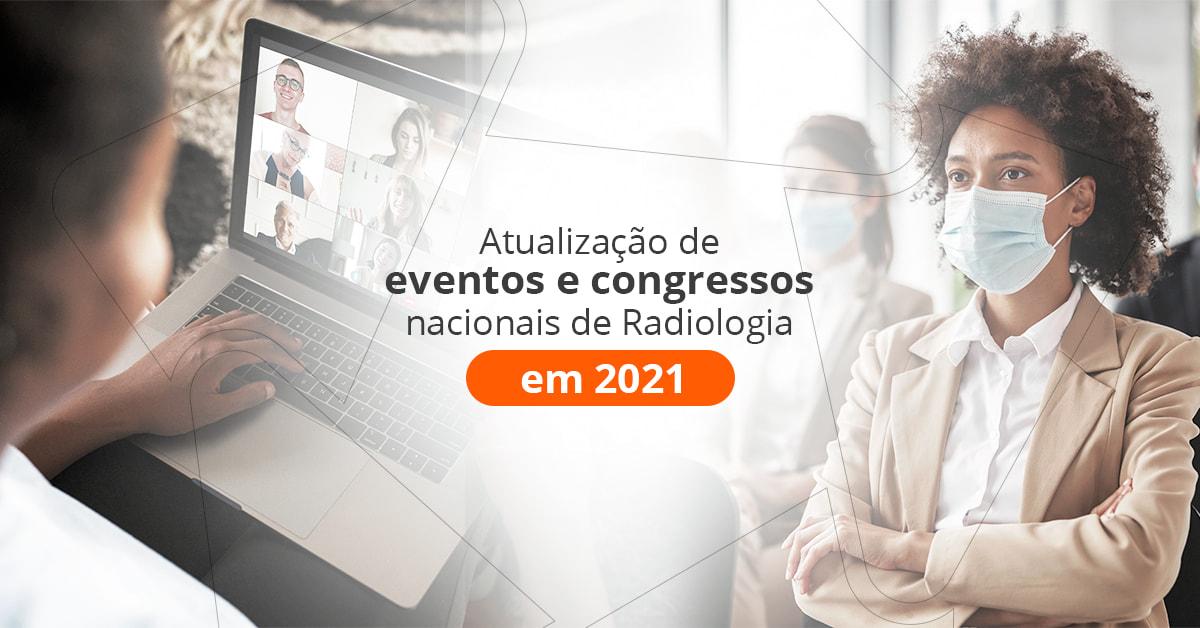 eventos e congressos nacionais de radiologia 2021